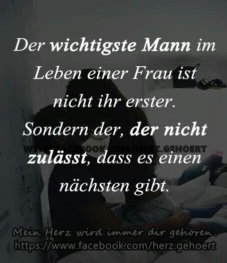Der wichtigste Mann im Leben einer Frau ist nicht ihr erster, sonder der, der ni... #einer #erster #leben #nicht #sonder #wichtigste