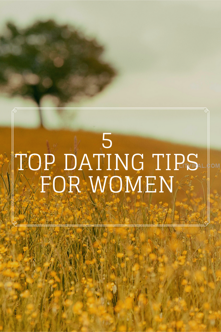 Top 5 dating tips for women