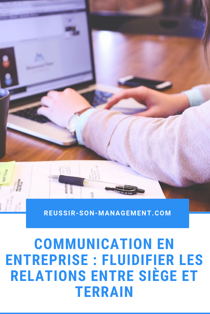 Communication En Entreprise Fluidifier Les Relations Entre Siege Et Terrain Communication En Entreprise Communication Motivation Au Travail