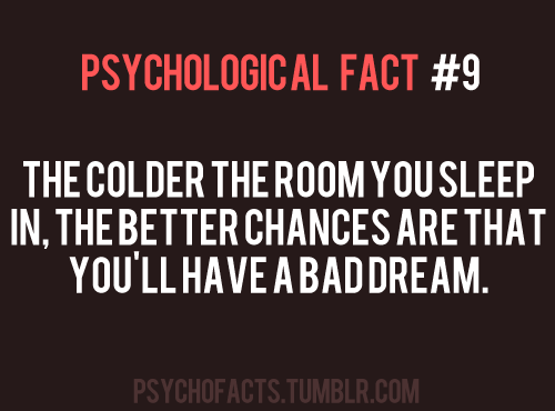 psychological fact....hmmmm?? I cant stand to be hot when I sleep, so where does that leave me? :-/