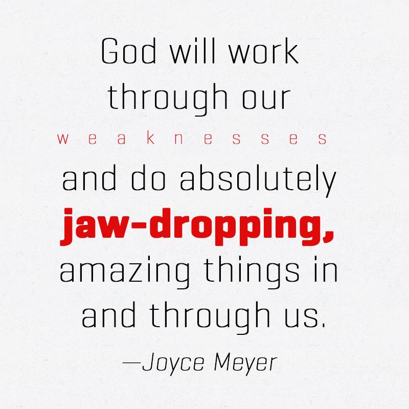 Weakness So True Pinterest Joyce Meyer Inspirational And Inspiration Joyce Meyer Enjoying Everyday Life Quotes