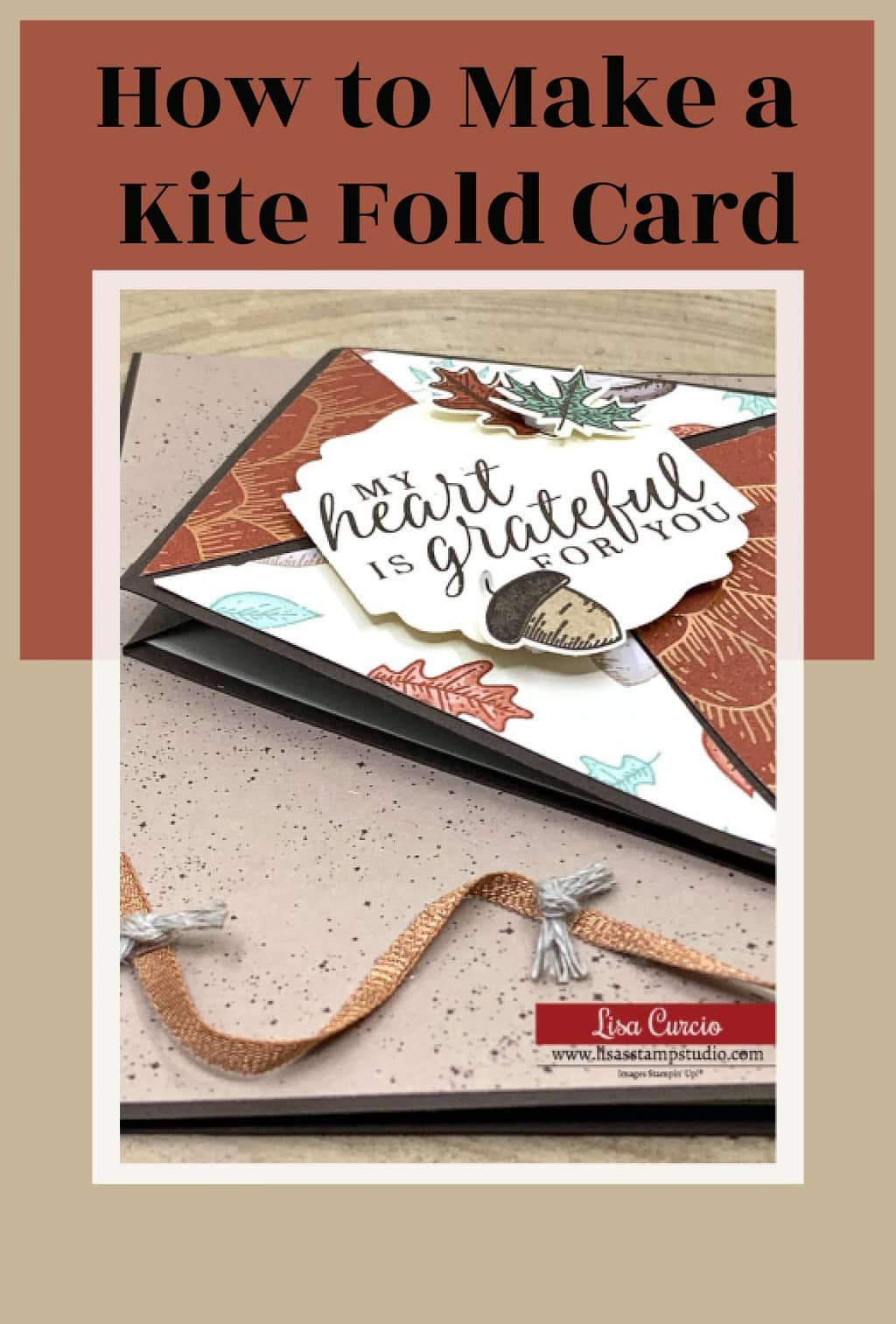 Learn how to make a kite fold card that packs a WOW! If you love fun fold cards and unique card folds then this is the project for you! Watch the video tutorial at www.lisasstampstudio.com #kitefoldcard #kitefoldcardtutorial #cardmaking #cardmakingtutorials #cardmakingvideos #handmadecards #diycards #funfoldcards #lisacurcio #lisasstampstudio #stampinup #stampinupcards