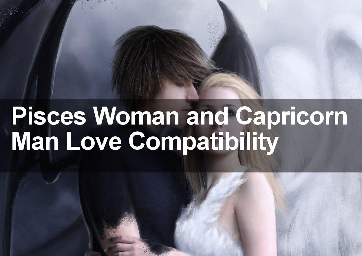 Capricorn woman pisces man love marriage compatibility