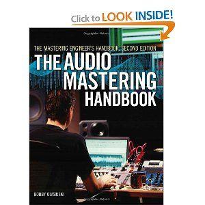 The Mastering Engineer S Handbook The Audio Mastering Handbook Bobby Owsinski 9781598634495 Amazon Com Books Audio Mastering Audible Books Engineering
