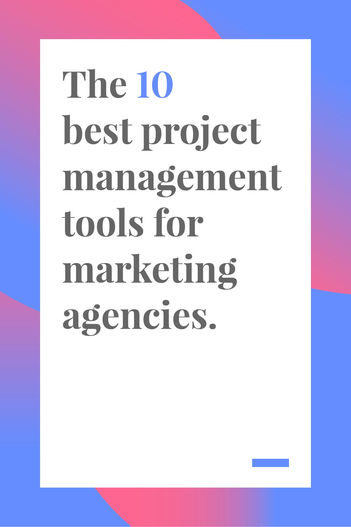 10 Best Project Management Tools For Marketing Agencies Project