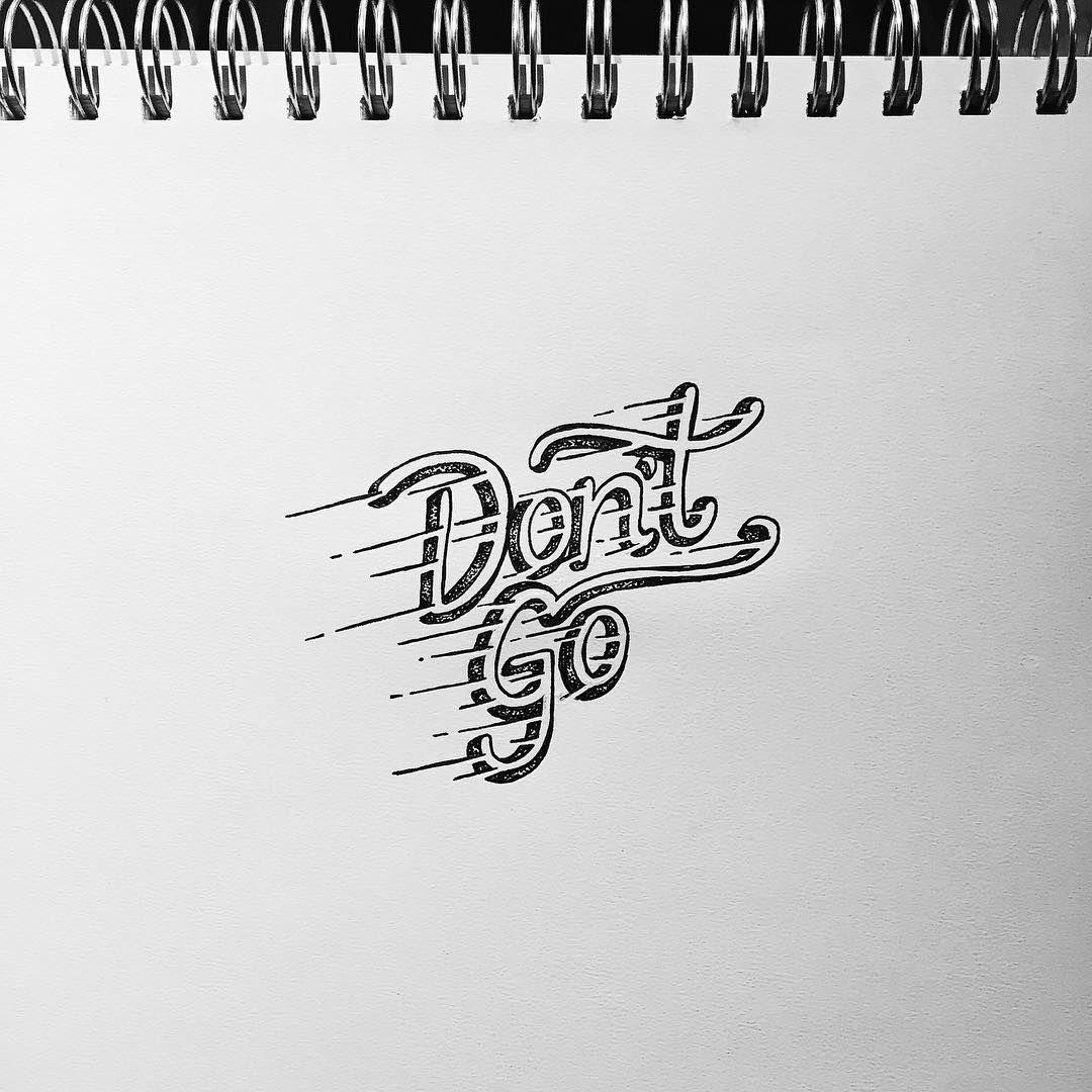 """Don't Go ~ @rae_morris   #unguarded #raemorris #dontgo #type #typespire #type365 #typography #thedailytype #handdrawntype #handlettering #love #lovetype…"""
