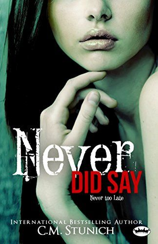 Never Did Say A New Adult Romance Tasting Never Book 6 By Cm