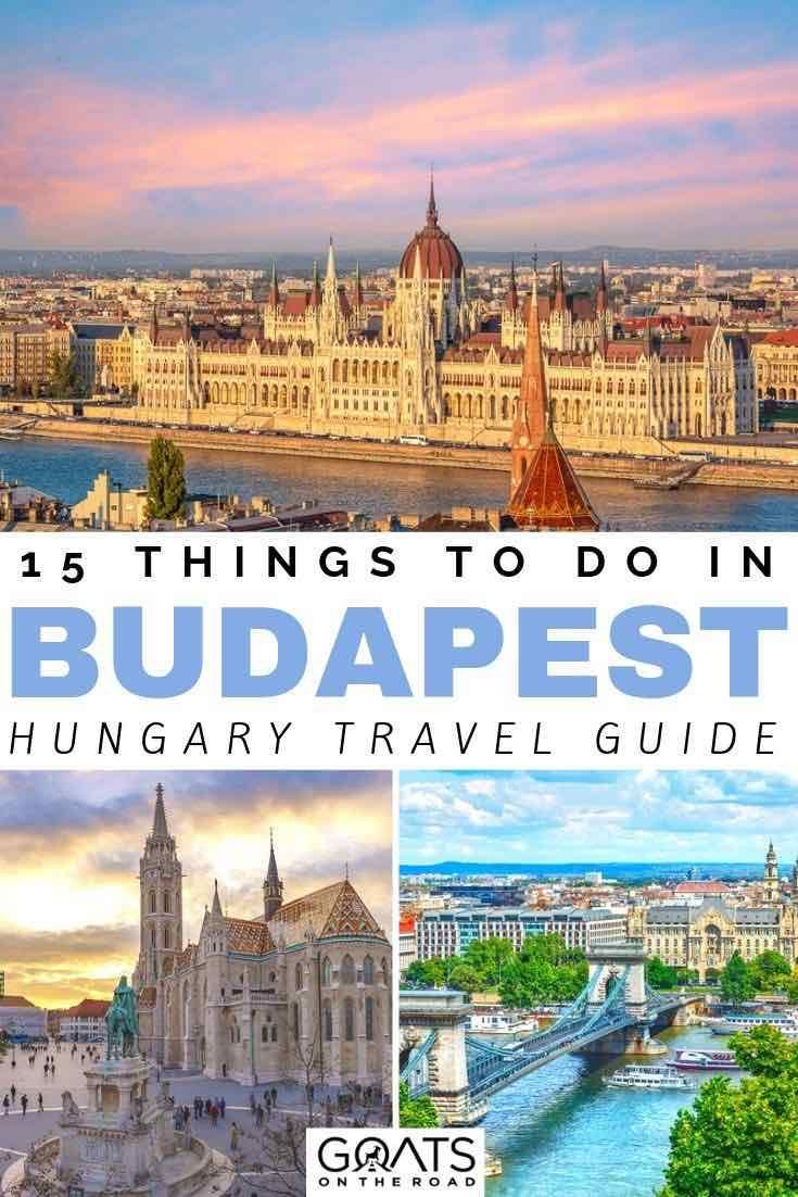 15 fun things to do in budapest: hungary's picturesque