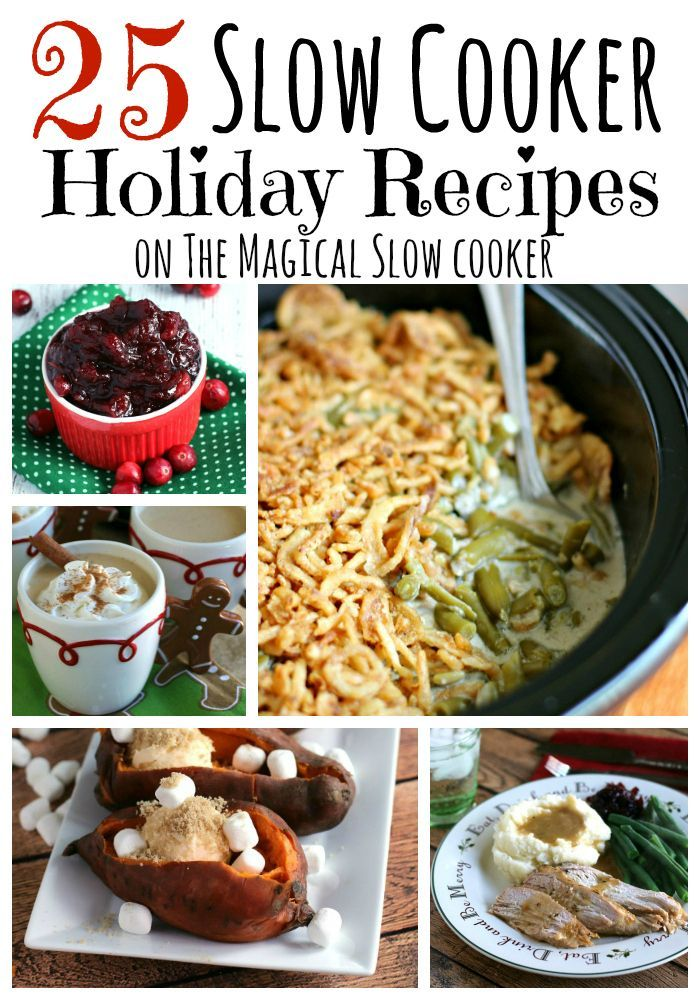 25 Holiday Slow Cooker Recipes - The Magical Slow Cooker