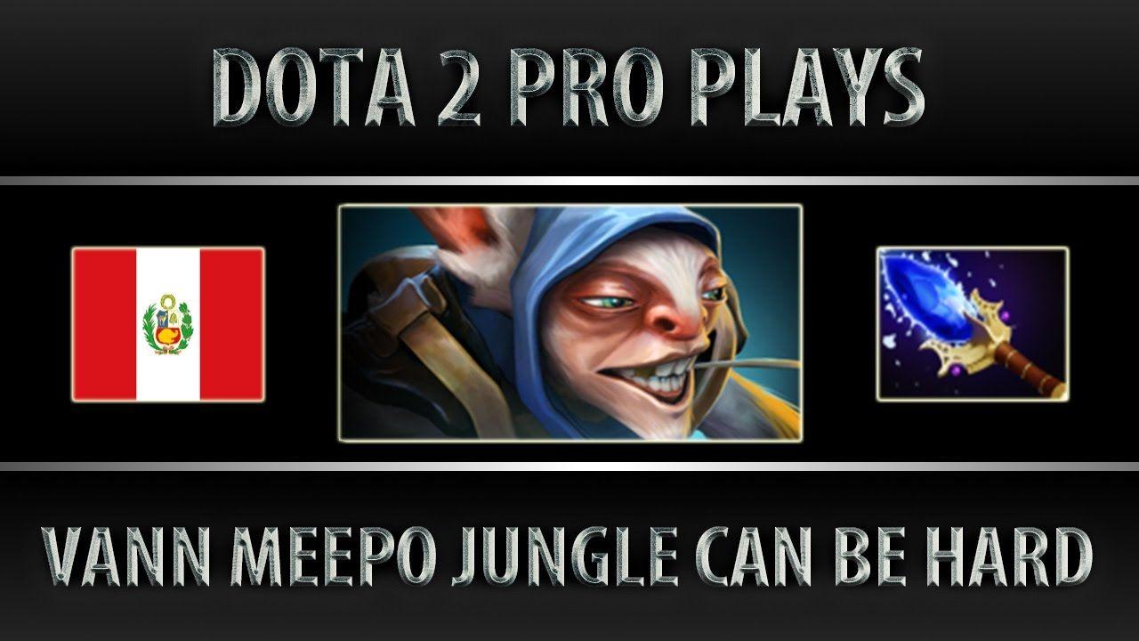 Dota 2 vanN Meepo Jungle Can Be Hard [6.88f]