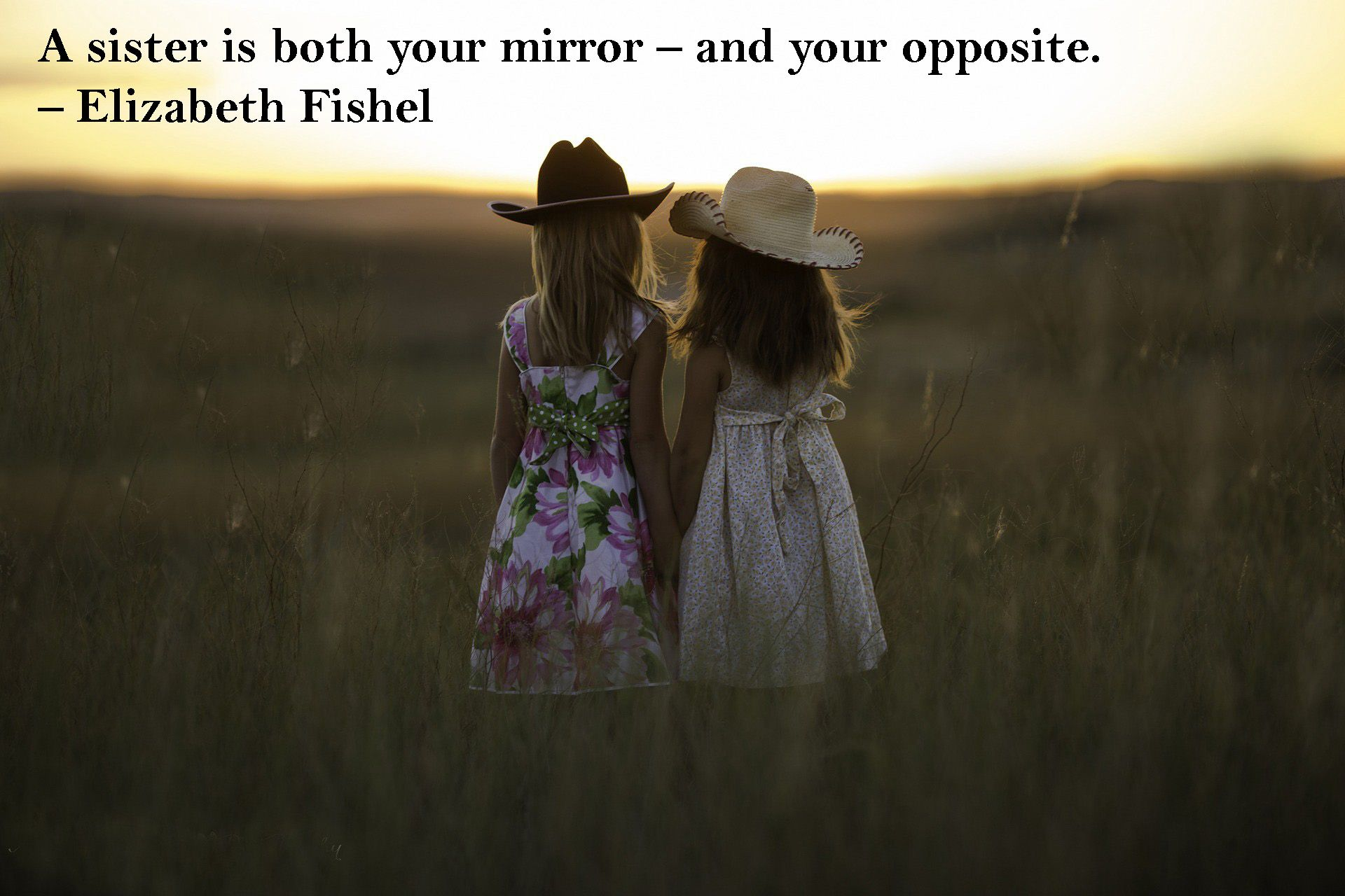 A sister is both your mirror and your opposite