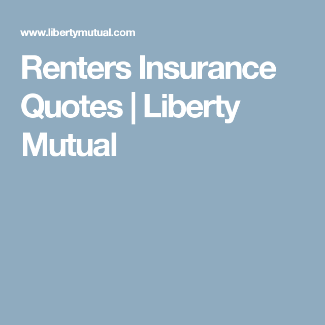 Liberty Mutual Car Insurance Quote Magnificent Renters Insurance Quotes  Liberty Mutual  Tips Random