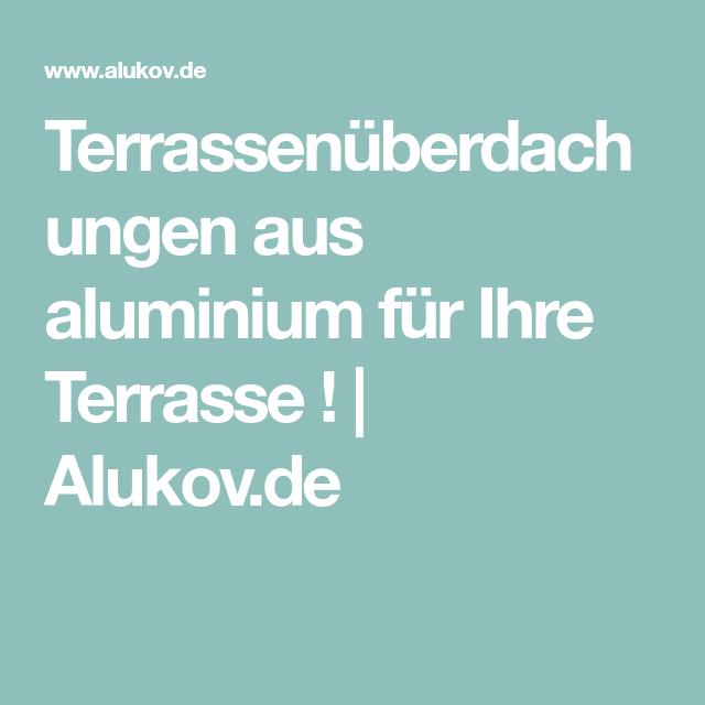 Terrassenüberdachungen aus aluminium für Ihre Terrasse !   Alukov.de