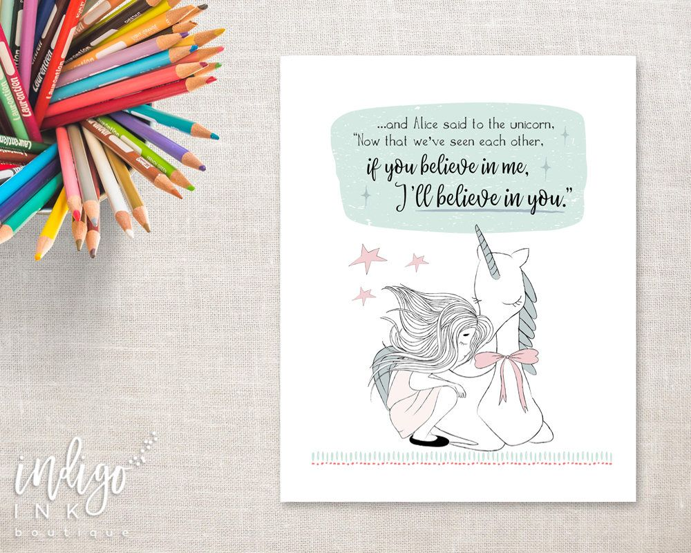 Alice Said to the Unicorn…I Believe in You | Inspirational Quote Printable Art | Nursery Wall Art | Baby Shower Gift | Unicorn Print by IndigoInkBoutique on Etsy https://www.etsy.com/listing/507145444/alice-said-to-the-unicorni-believe-in
