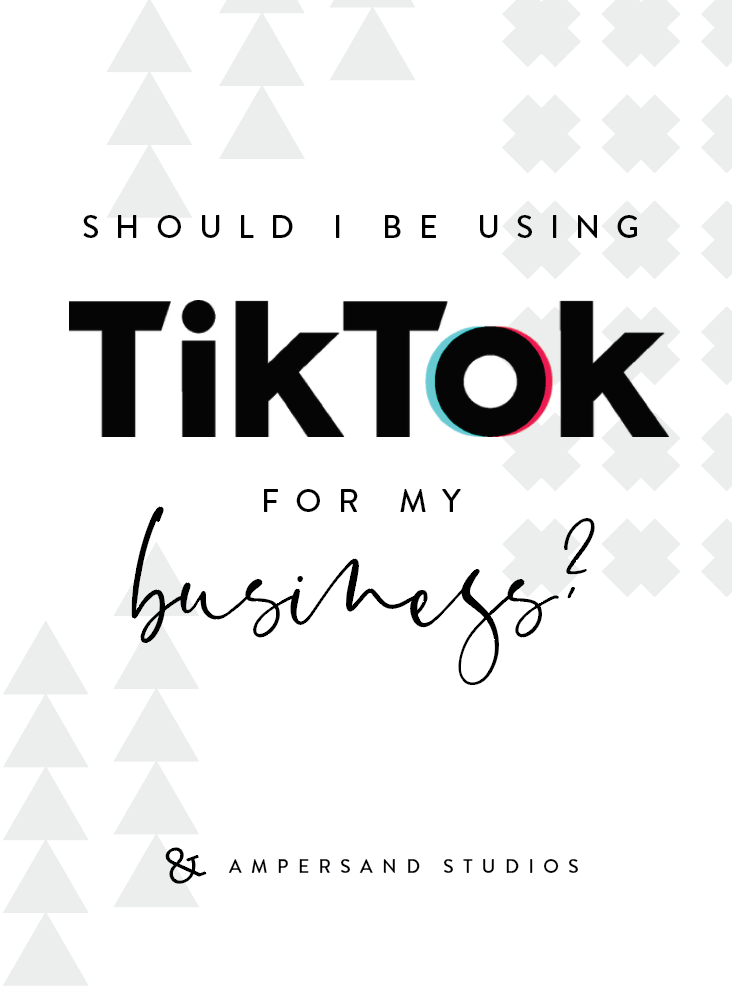 Should My Business Be On Tiktok Ampersand Studios Marketing Strategy Business Social Media Marketing Business Marketing Strategy Social Media