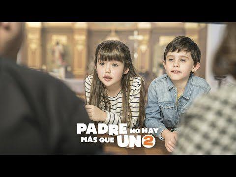 Padre No Hay Mas Que Uno 2 Rocio La Hija Folclorica En Cines 7 De Agosto Youtube Padre Cine Folclorica