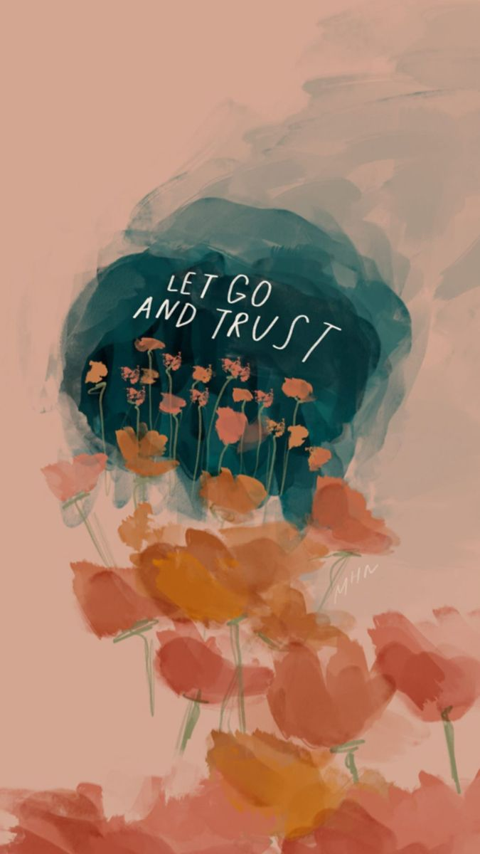 LET GO AND TRUST. ���