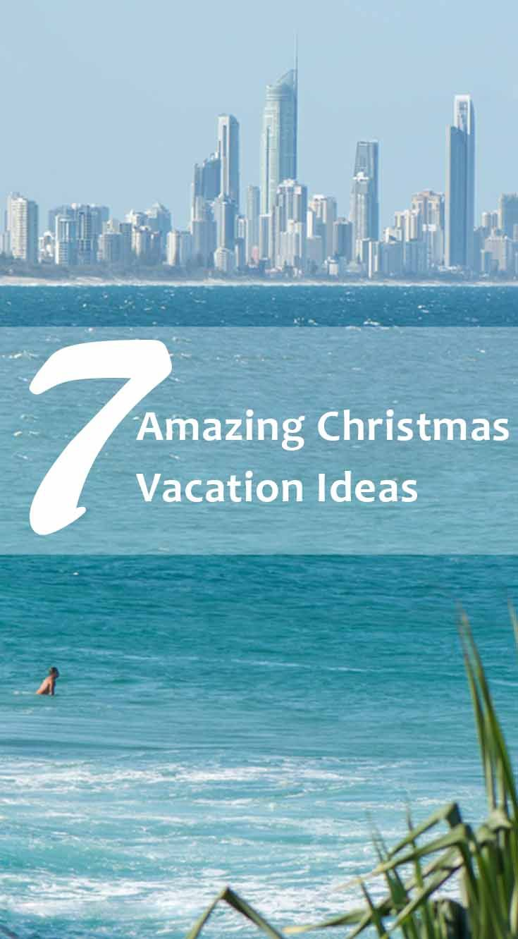 Christmas Vacation Ideas.7 Amazing Christmas Vacation Ideas Best Places To Spend