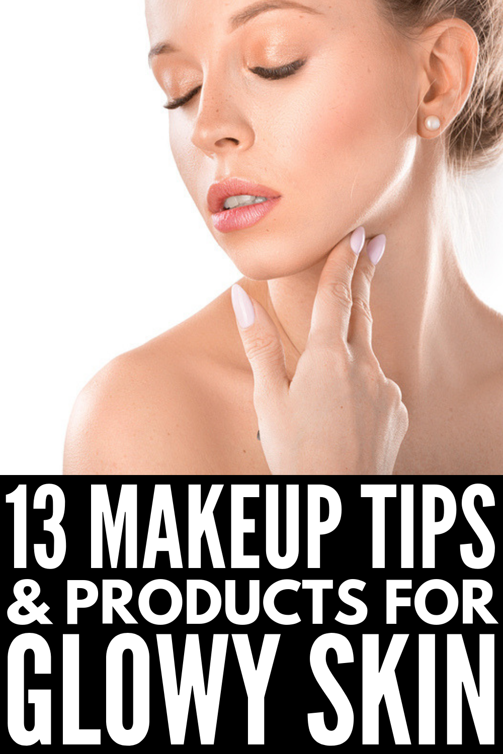 How to Get Dewy Skin 13 Sun Kissed Makeup Tips and