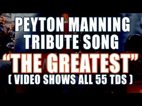 ▶ The Greatest (Peyton Manning Tribute Song) 55 Touchdowns - YouTube
