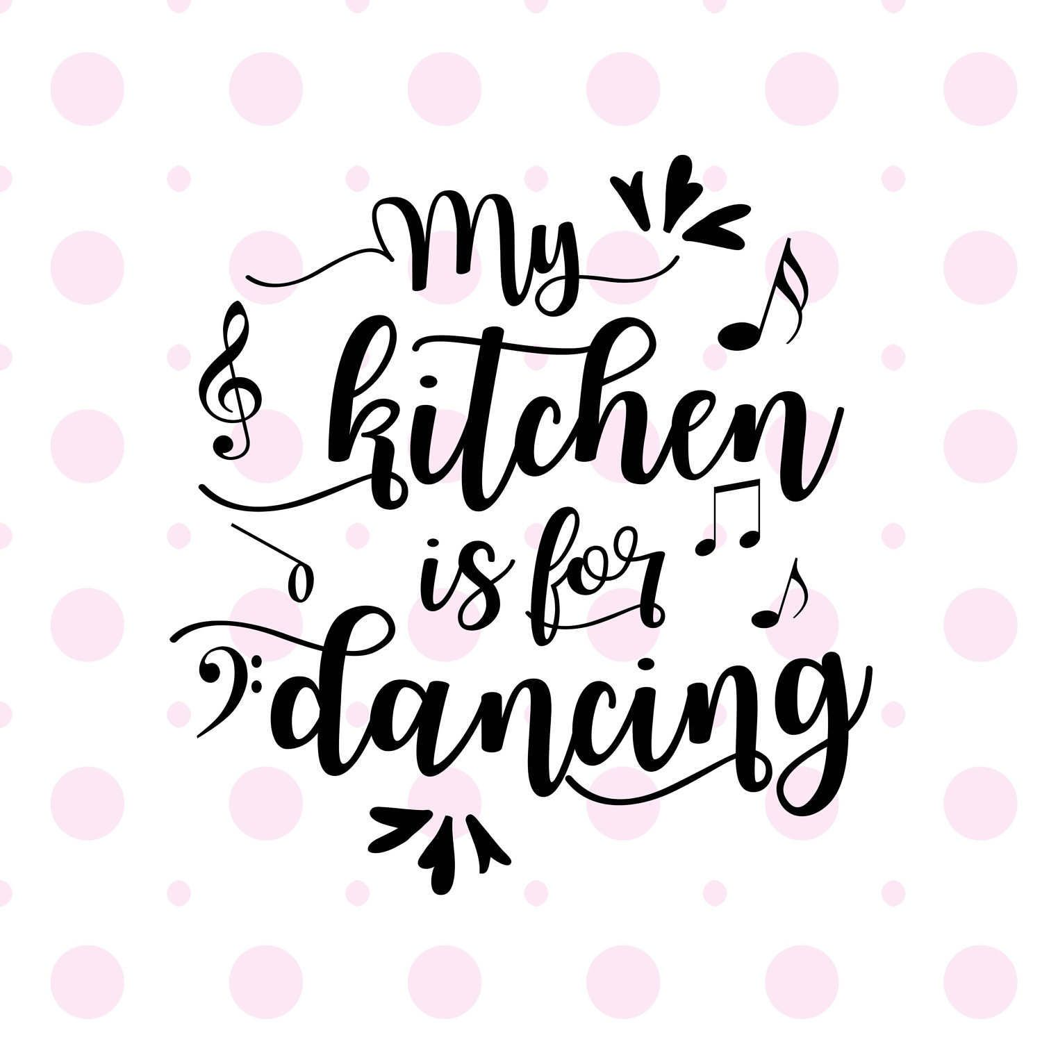 My kitchen is for dancing kitchen svg cutting file vector svg file kitchen quote svg cut file cricut svg files download svg design kitchen by