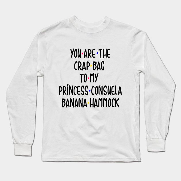 1b313b2e1aa Tv show Friends t-shirt with crap bag and princess consuela banana hammock  phoebe sayings  friends  friendship