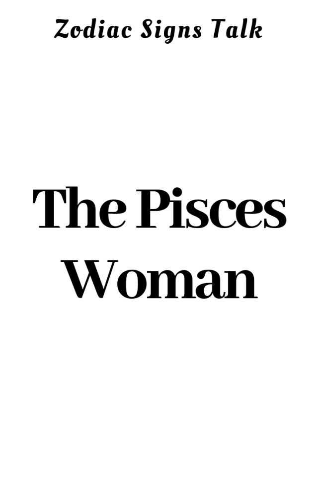 The Pisces Woman  – Zodiac Sphere #ZodiacSigns #Astrology