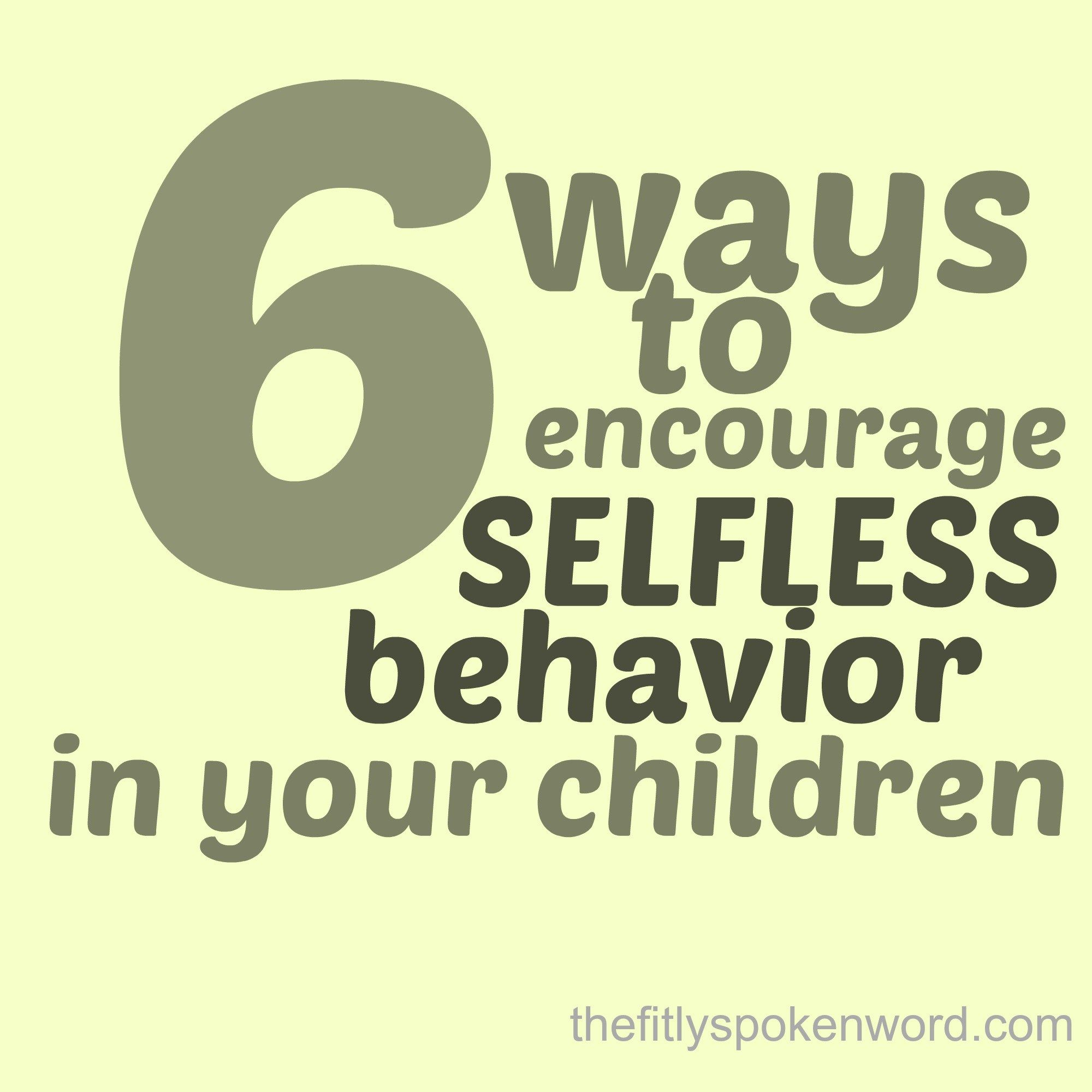 6 Ways To Help Your Child Overcome Selfishness Including