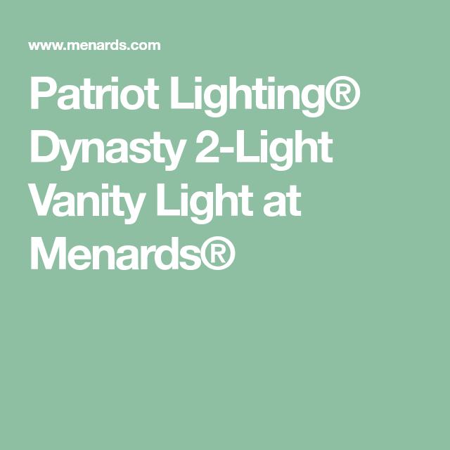 Patriot Lighting® Dynasty 2-Light Vanity Light at Menards® | Half ...