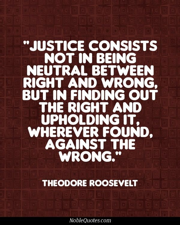 Justice Quotes If only this was still true. Now it seems justice comes second to  Justice Quotes