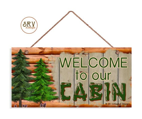 Hey, I found this really awesome Etsy listing at https://www.etsy.com/listing/237537704/welcome-to-our-cabin-sign-log-cabin
