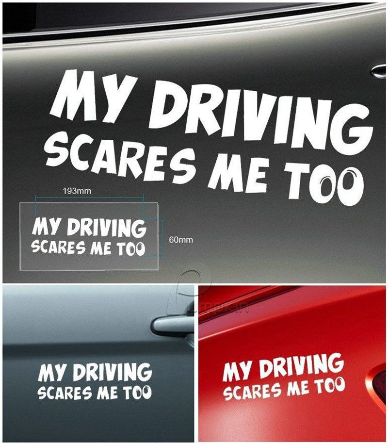 Text Word Decoration Vehicle Decal Vinyl Car Sticker MY DRIVING SCARES ME TOO