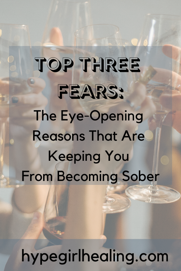 Top Fears Of Sobriety Getting Sober Im Not Feeling Well Sober Lifestyle