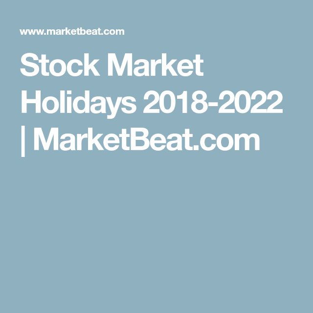 Stock Market Holidays 2020 2023 Here S When The Nyse And Nasdaq