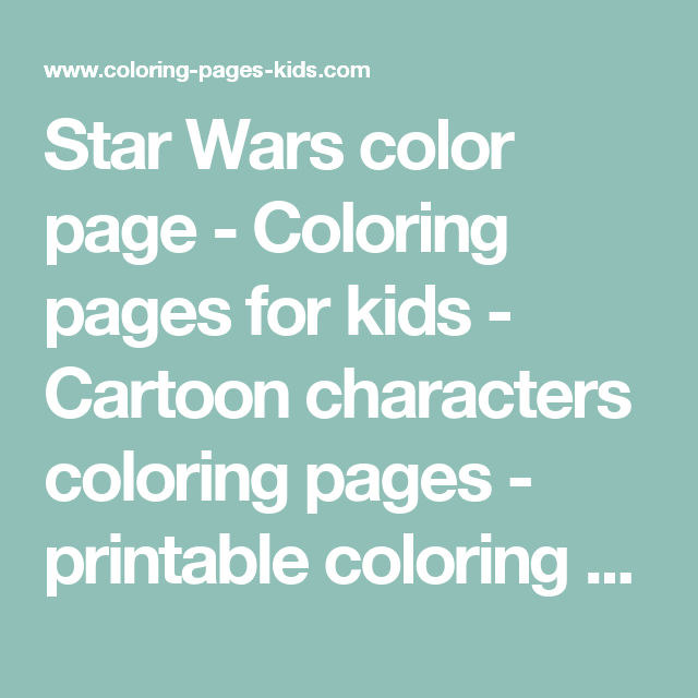 Star Wars color page - Coloring pages for kids - Cartoon characters ...