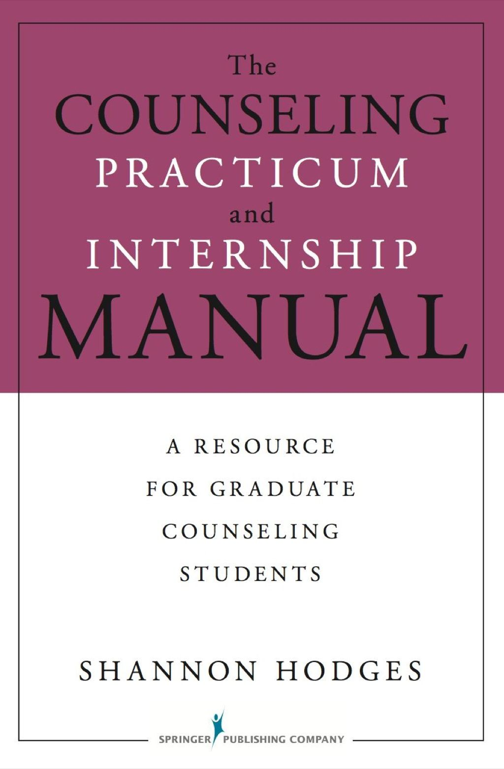 The Counseling Practicum and Internship Manual (eBook ...