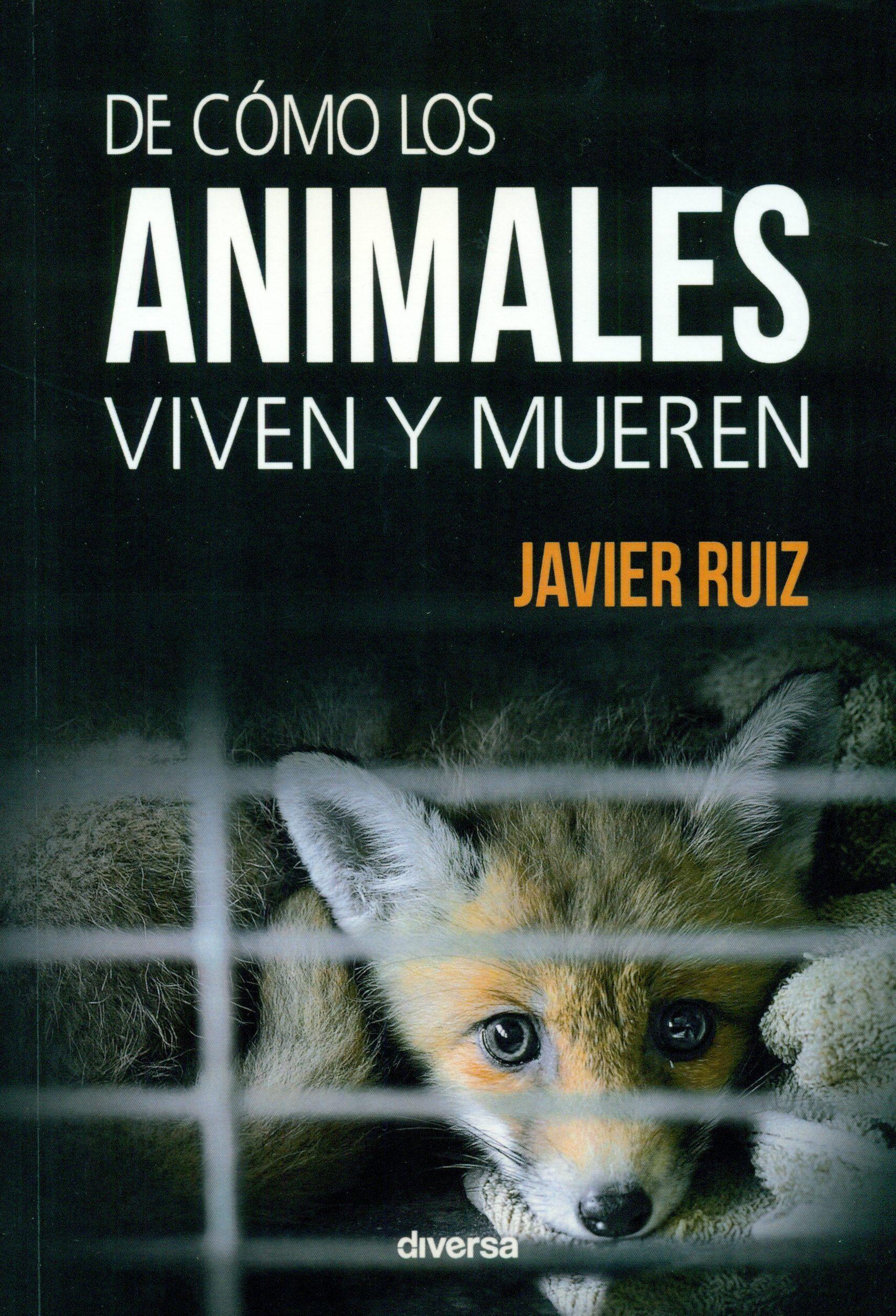 Como Acabar Con La Contracultura De Como Los Animales Viven Y Mueren Javier Informativos