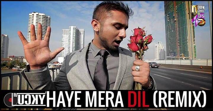 New Update Dj Lucky Haye Mera Dil Remix Http Djsdrive In Dj Lucky Haye Mera Dil Re Popular Music Videos Dj Remix Songs Yo Yo Honey Singh