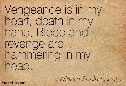 Vengeance | Vengeance quotes, Revenge quotes, Revenge