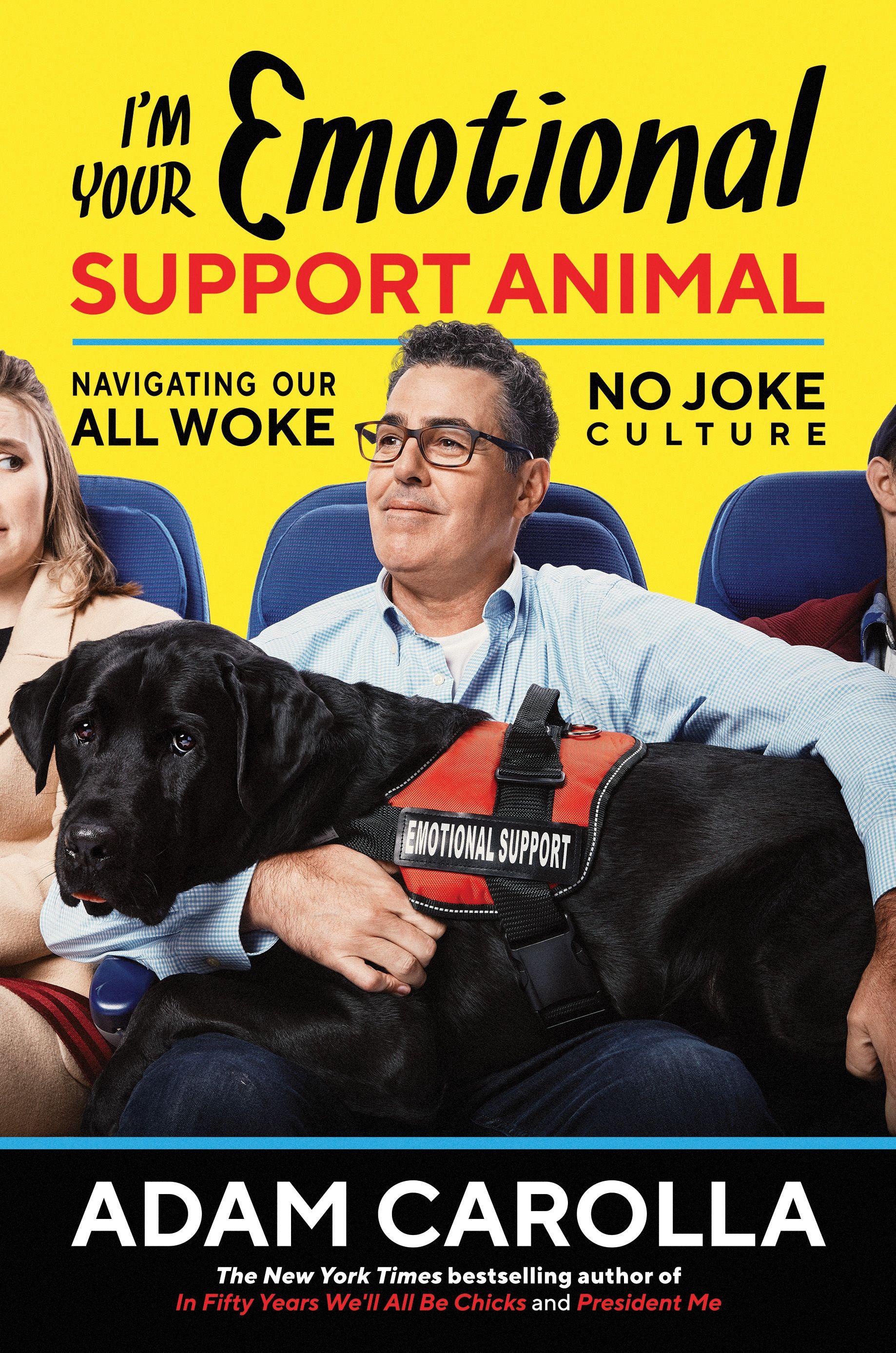 Download Pdf Books I M Your Emotional Support Animal Navigating Our All Woke No Joke Culture In 2020 Emotional Support Animal Emotional Support Support Animal