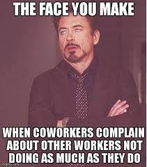 Image Result For Complaining At Work Meme Funny Stuff Dec 2017