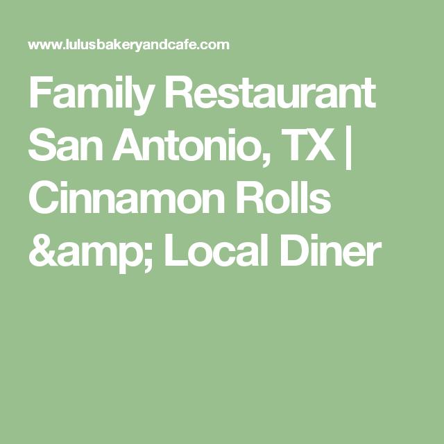 Family Restaurant San Antonio, TX | Cinnamon Rolls & Local Diner