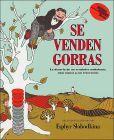 Se Venden Gorras: La historia de un vendedor ambulante, unos monos y sus travesuras (Caps for Sale)