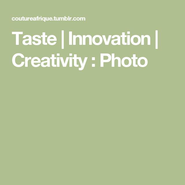 Taste | Innovation | Creativity : Photo