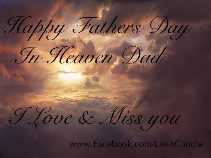 I Love Miss You Dad Fathers Day In Heaven Happy Father Day Quotes Dad In Heaven