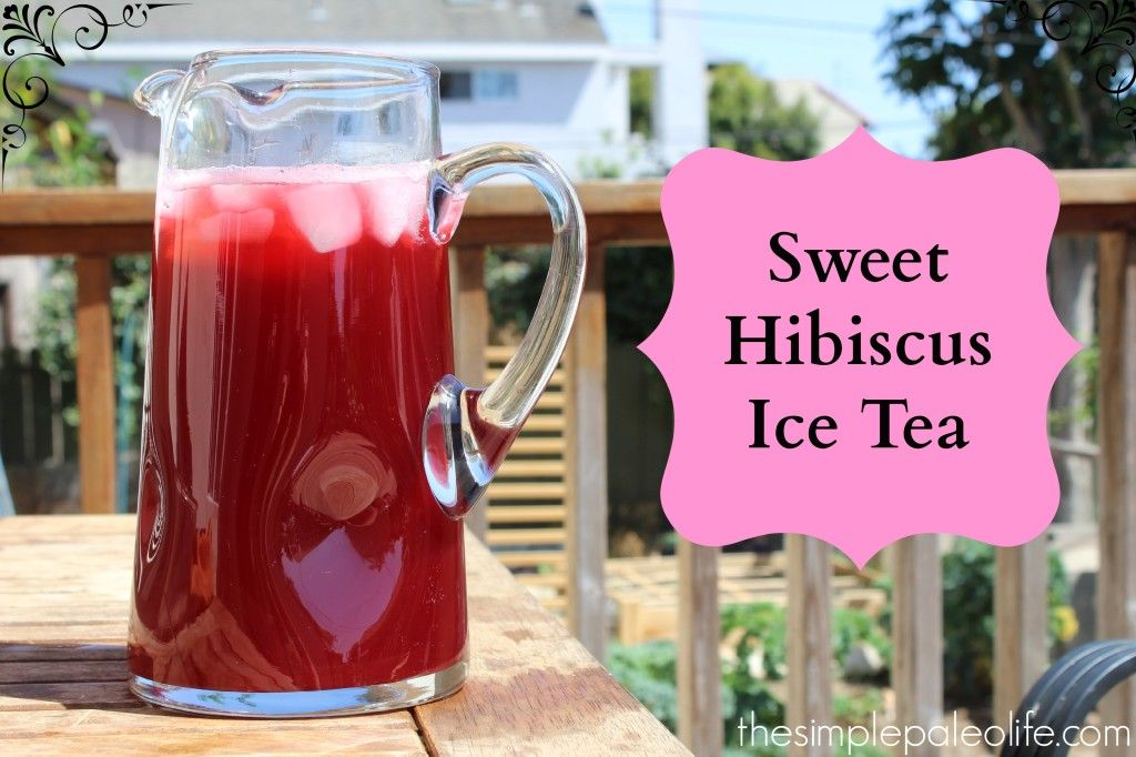 Sweet Hibiscus Iced Tea Recipe Iced Tea Recipes Iced Tea Paleo