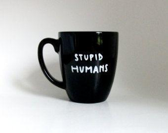 Stupid Humans Nerd Geek Humor Quote Hand Illustrated Art Black Mug 12 oz Dishwasher Safe