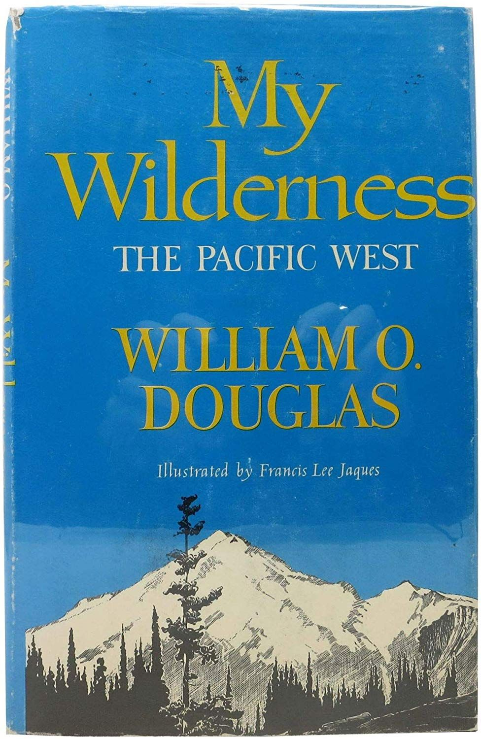 My Wilderness The Pacific West Amazon.co.uk William O