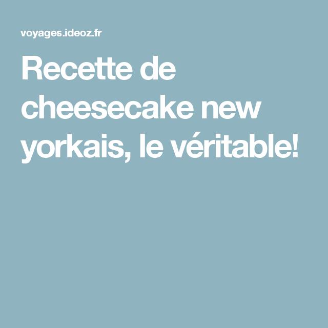 Recette de cheesecake new yorkais, le véritable! | Recette ...