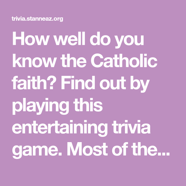 How Well Do You Know The Catholic Faith? Find Out By